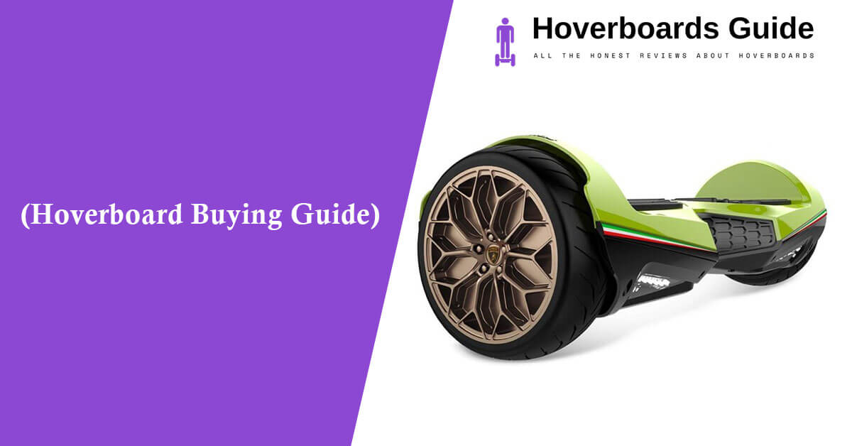 Hoverboard Buying Guide