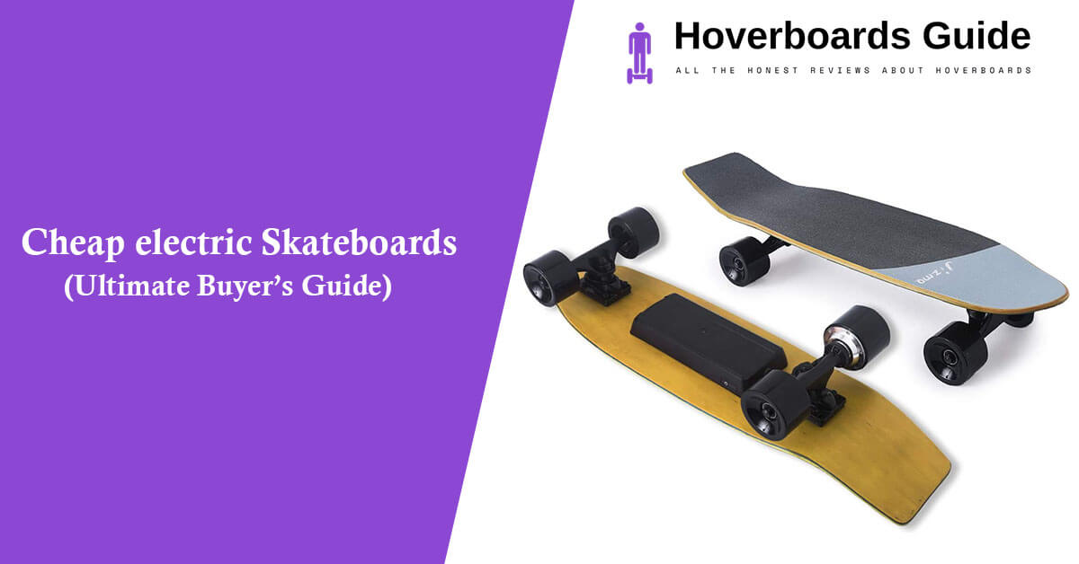 Cheap electric Skateboards (Ultimate Buyer's Guide)