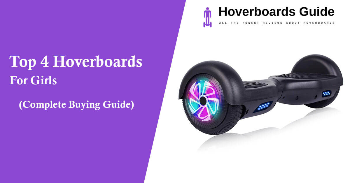 Top 4 Hoverboards For Girls To Look Forward