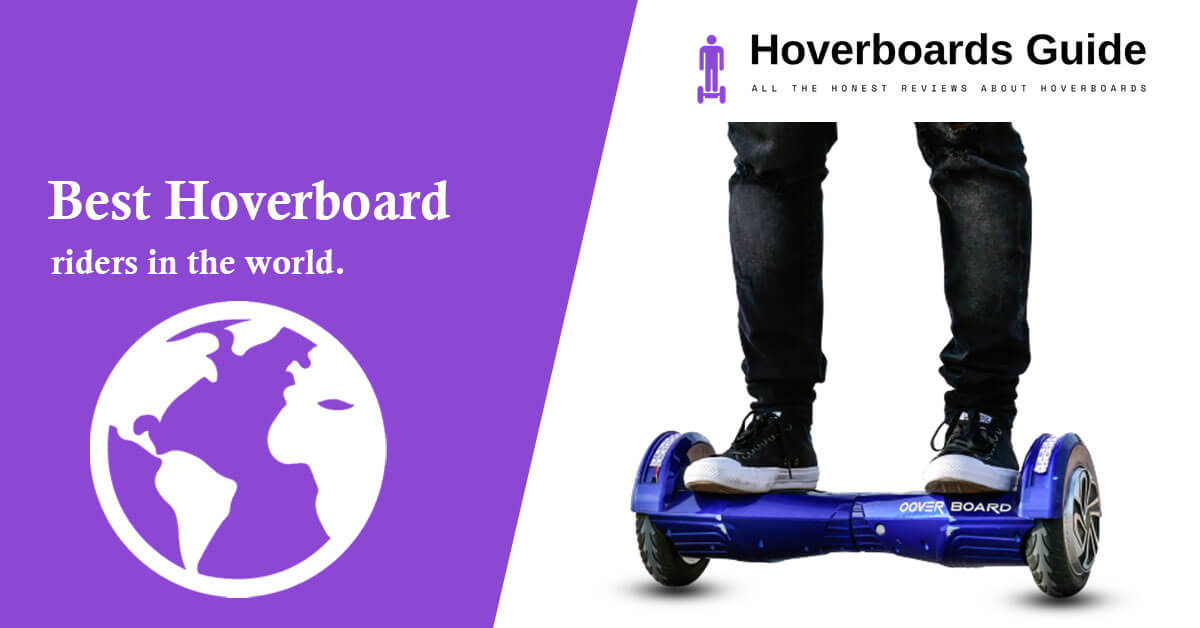 Best hoverboard Riders In The World