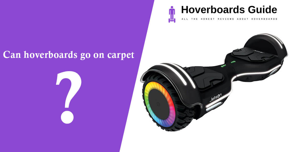 Can hoverboards go on carpet