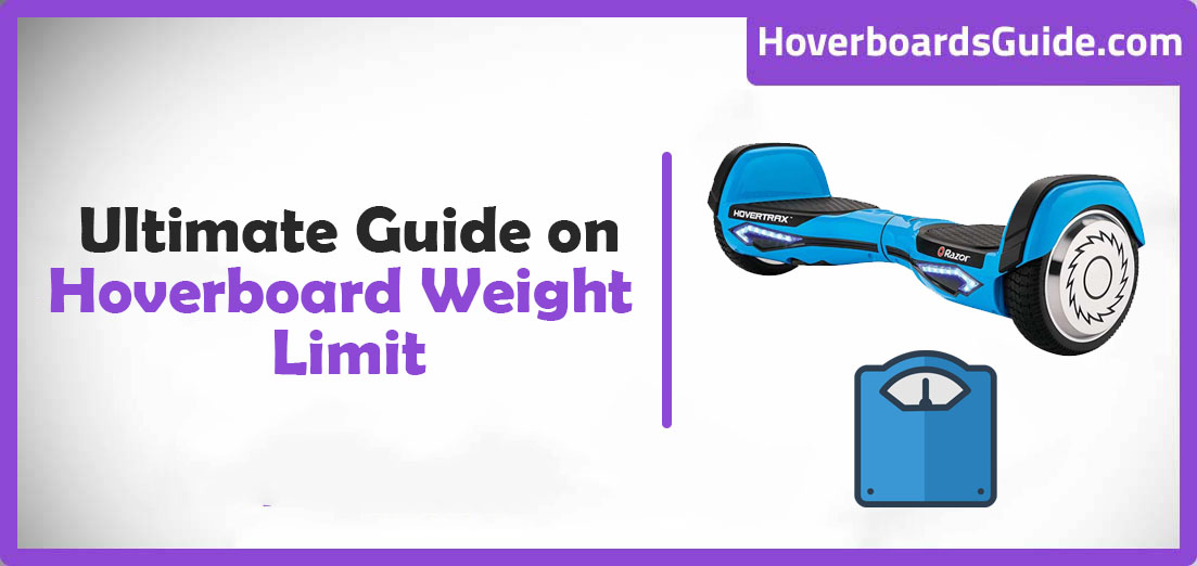 Hoverboard Weight Limit