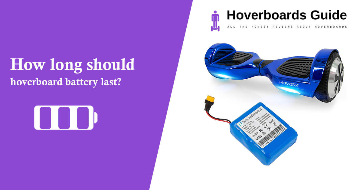 How long should a hoverboard battery last