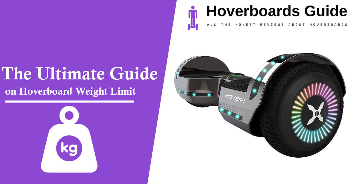 The Ultimate Guide on Hoverboard Weight Limit