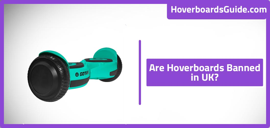 Are Hoverboard Banned in UK
