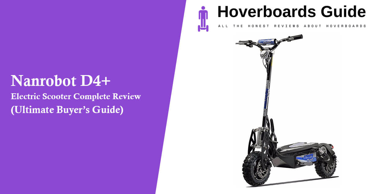 Nanrobot D4+ Electric Scooter Complete Review