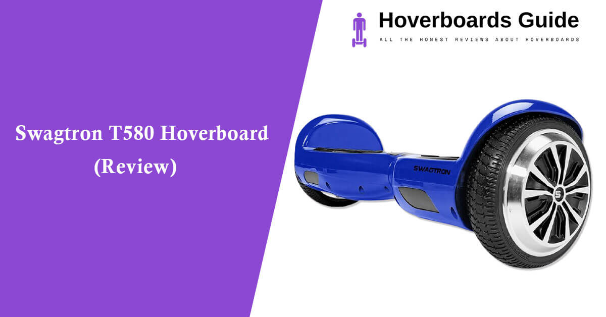 Swagtron T580 Hoverboard Review (Ultimate Guide)