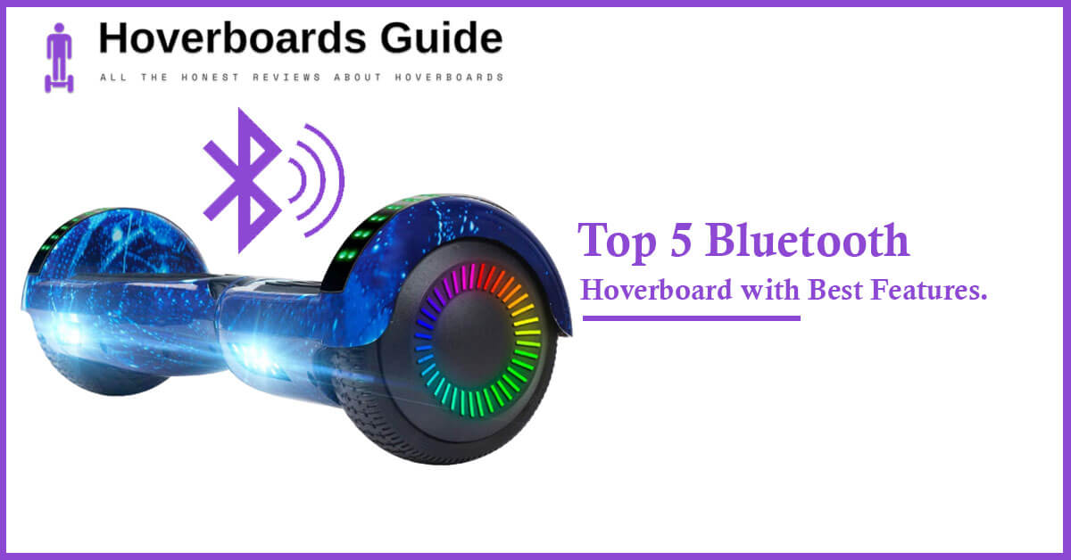 Top 5 Bluetooth Hoverboard with Best Features