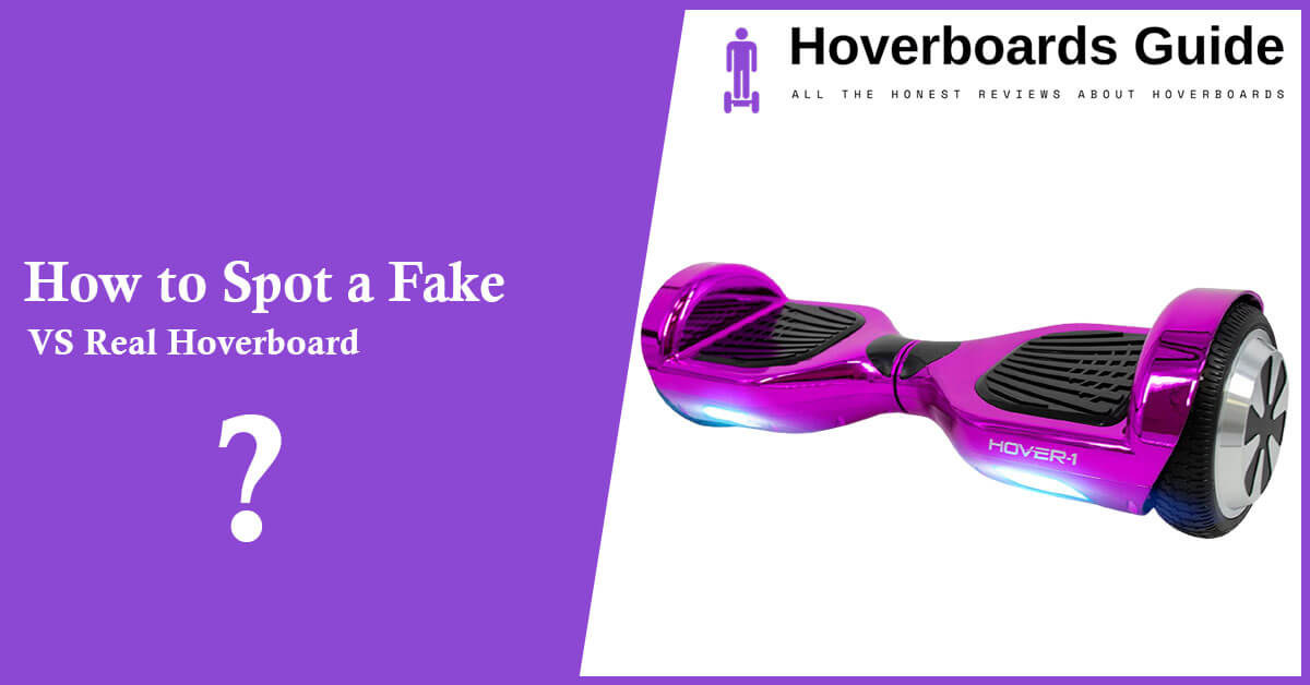 How to Spot a Fake VS Real Hoverboard