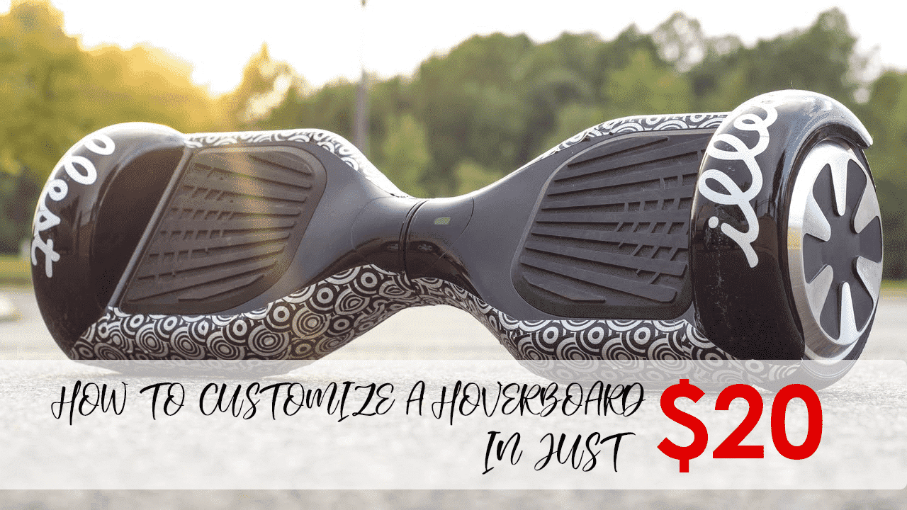 How to Customize a Hoverboard in just 20$