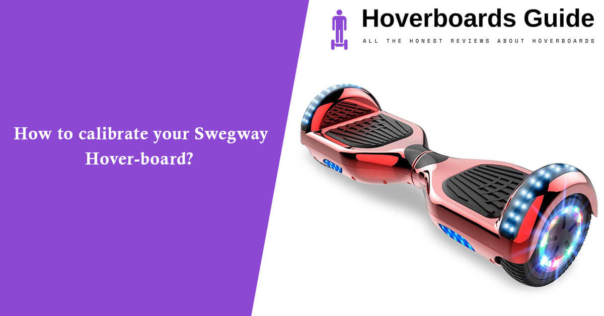 How to calibrate your Swegway Hover-board