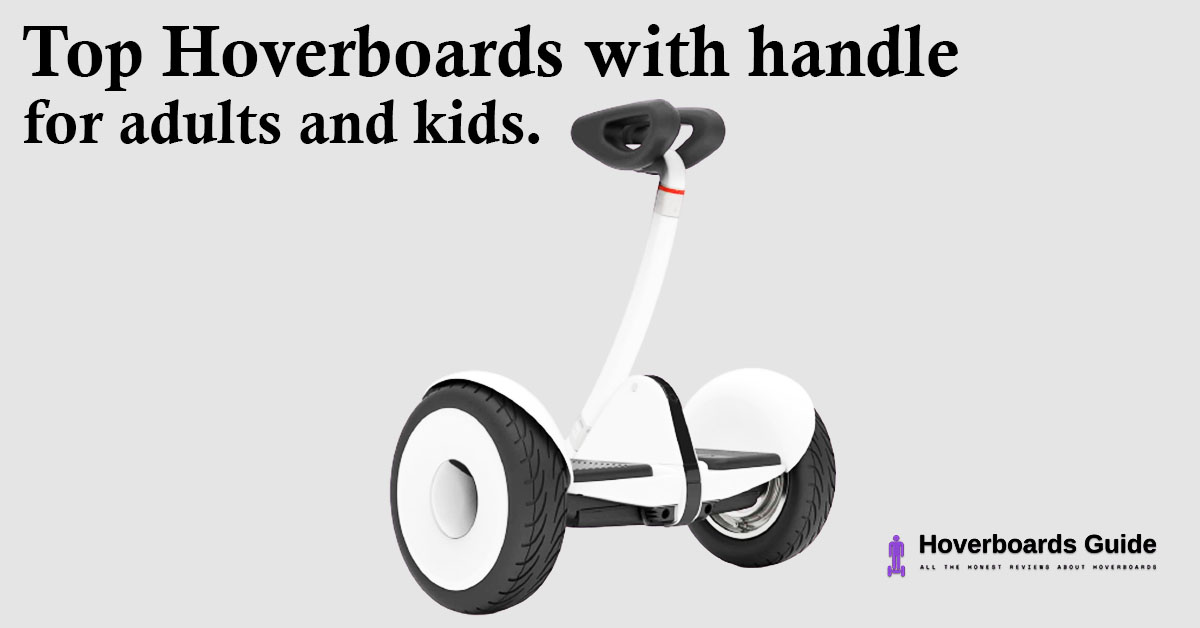 Top Hoverboards with handle for adults and kids