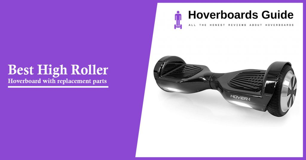 Best High Roller Hoverboard with replacement parts