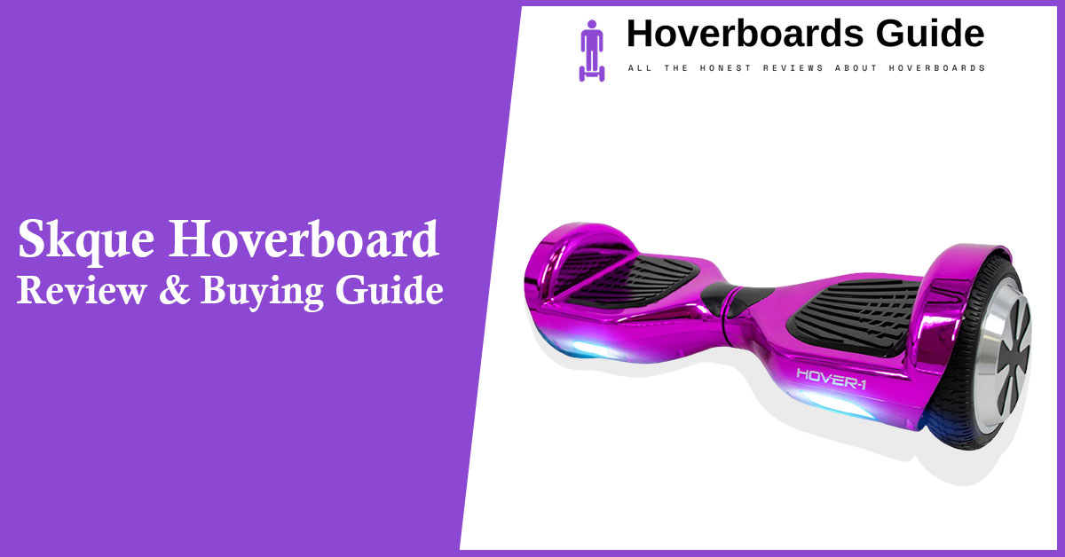 Skque Hoverboard Review and Buying Guide