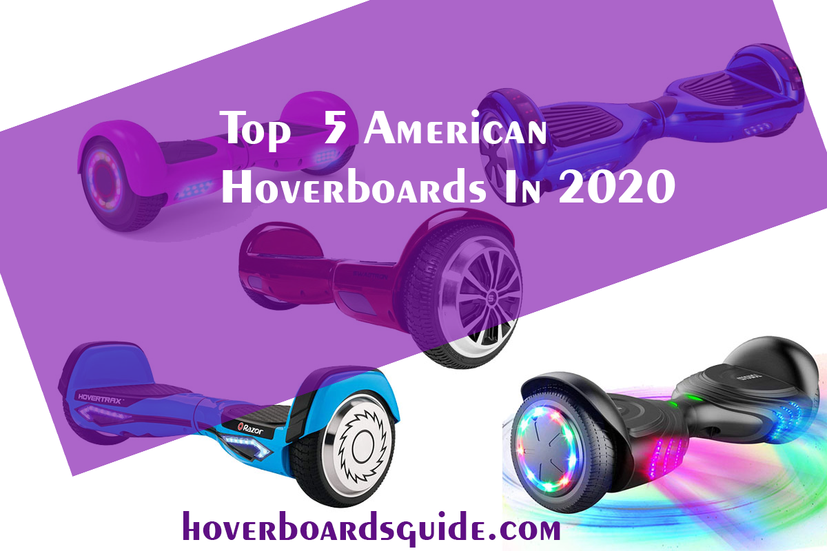 Top 5 American Hoverboards In 2020