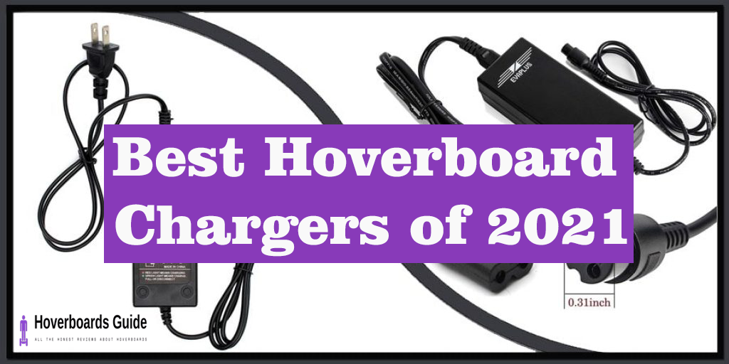 Best Hoverboard Chargers of 2021
